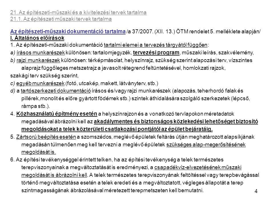 15 21.Az építészeti-műszaki és a kivitelezési tervek tartalma 21.2.