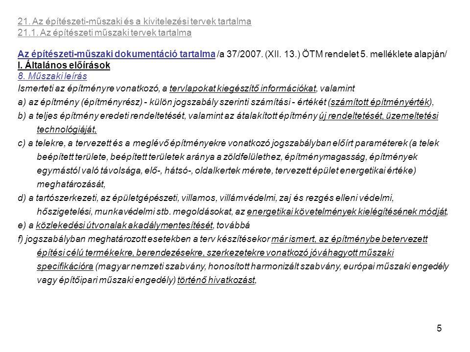16 21.Az építészeti-műszaki és a kivitelezési tervek tartalma 21.2.
