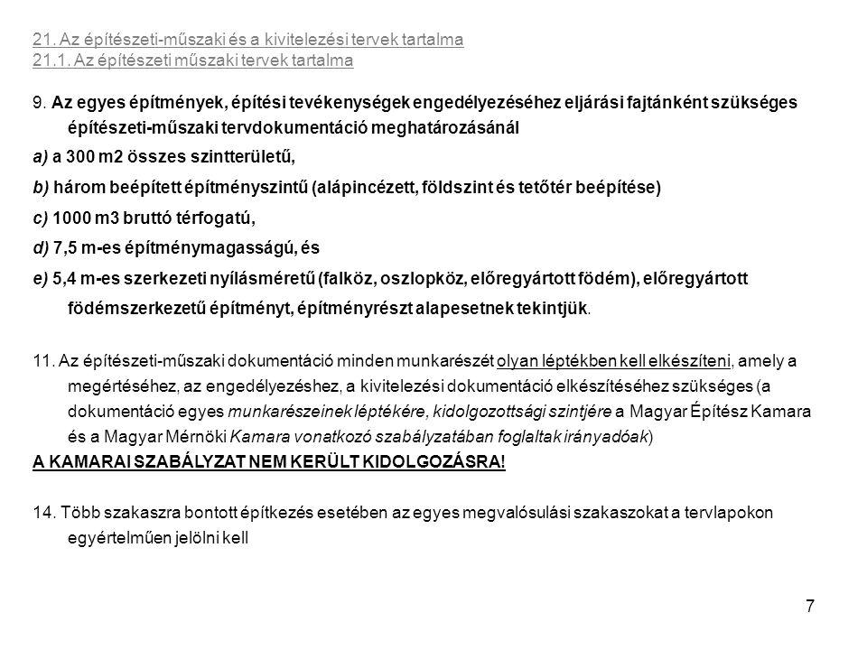 8 21.Az építészeti-műszaki és a kivitelezési tervek tartalma 21.1.