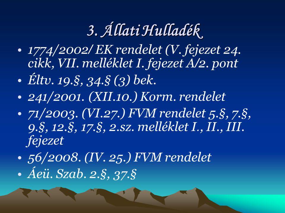3.Állati Hulladék 1774/2002 / EK rendelet (V. fejezet 24.