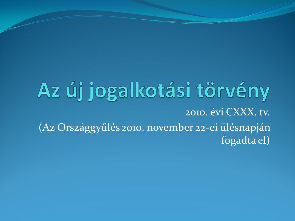2010. évi CXXX. tv. (Az Országgyűlés 2010. november 22-ei ülésnapján fogadta el)