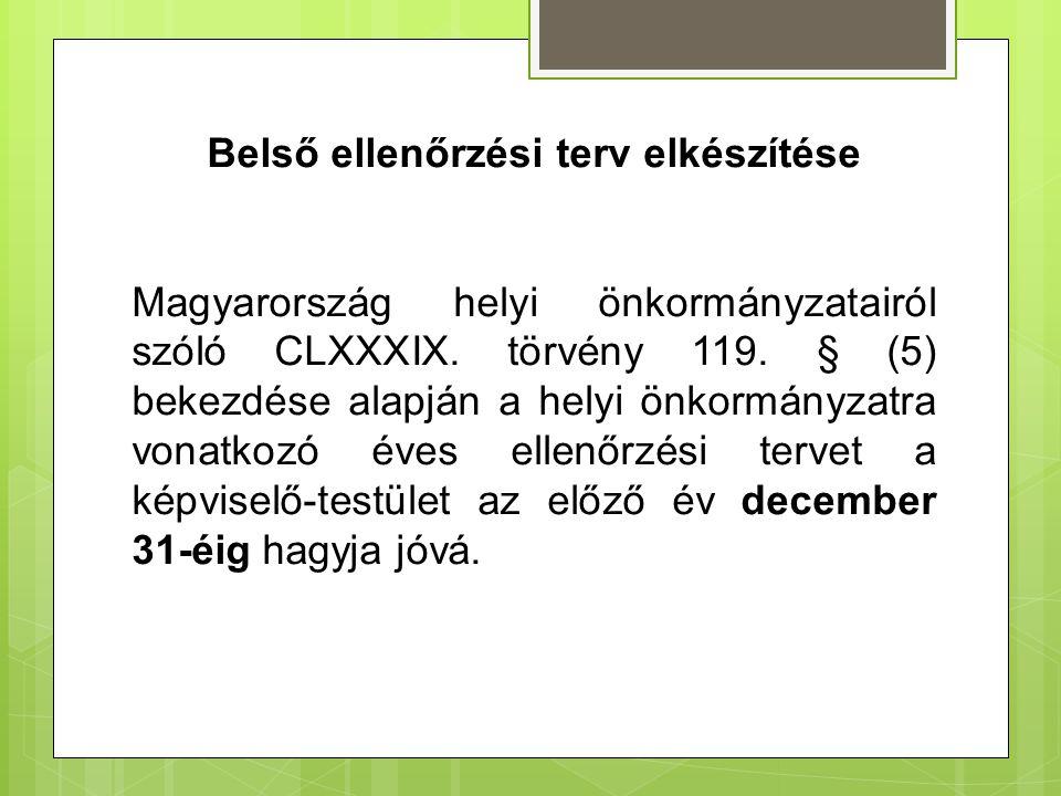 Belső ellenőrzési terv elkészítése Magyarország helyi önkormányzatairól szóló CLXXXIX. törvény 119. § (5) bekezdése alapján a helyi önkormányzatra von