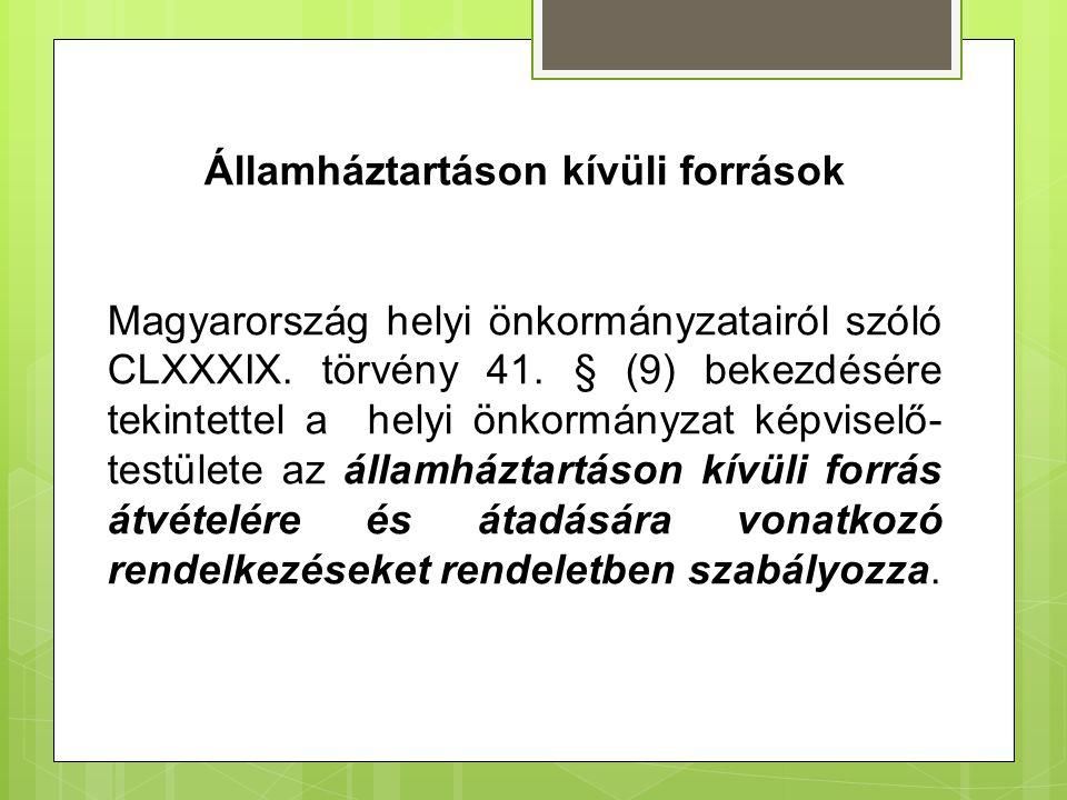 Államháztartáson kívüli források Magyarország helyi önkormányzatairól szóló CLXXXIX. törvény 41. § (9) bekezdésére tekintettel a helyi önkormányzat ké