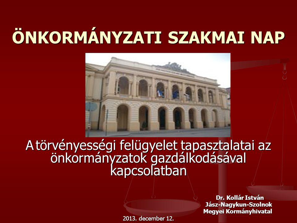 Alaptörvény 34.cikk (5) 2011. évi CXCIV. törvény (Stabilitási tv.) 10.§ 353/2011.(XII.30.) Korm.