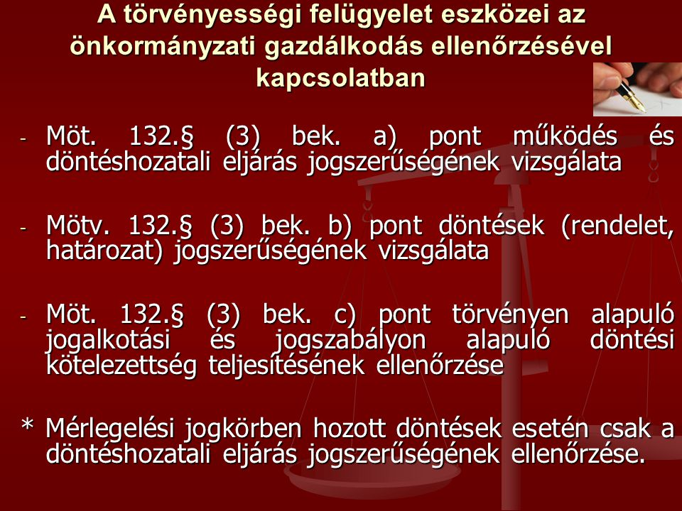 A törvényességi felügyelet eszközei az önkormányzati gazdálkodás ellenőrzésével kapcsolatban - Möt. 132.§ (3) bek. a) pont működés és döntéshozatali e