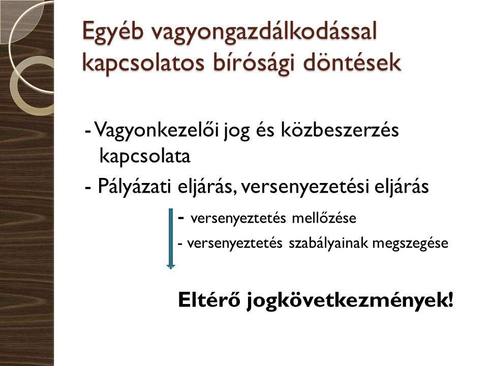 Egyéb vagyongazdálkodással kapcsolatos bírósági döntések - Vagyonkezelői jog és közbeszerzés kapcsolata - Pályázati eljárás, versenyezetési eljárás -