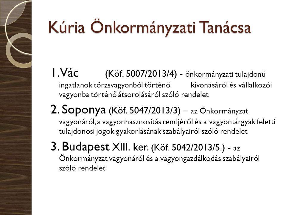 Kúria Önkormányzati Tanácsa 1. Vác (Köf. 5007/2013/4) - önkormányzati tulajdonú ingatlanok törzsvagyonból történő kivonásáról és vállalkozói vagyonba