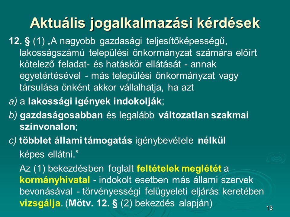 """13 Aktuális jogalkalmazási kérdések 12. § (1) """"A nagyobb gazdasági teljesítőképességű, lakosságszámú települési önkormányzat számára előírt kötelező f"""