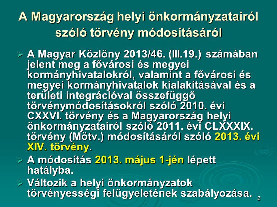 3 A Magyarország helyi önkormányzatairól szólótörvény módosításáról A Magyarország helyi önkormányzatairól szóló törvény módosításáról  2013.
