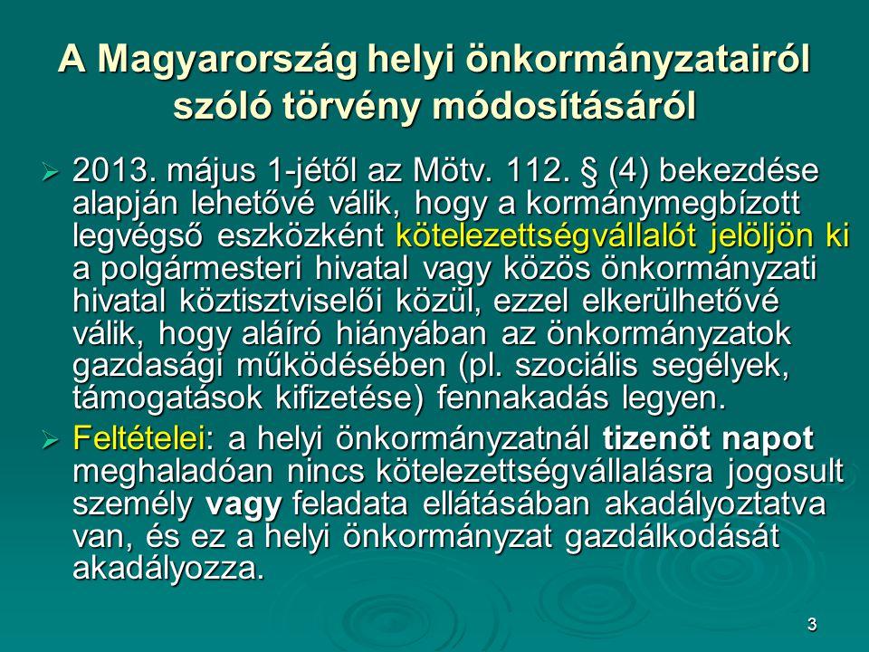 3 A Magyarország helyi önkormányzatairól szólótörvény módosításáról A Magyarország helyi önkormányzatairól szóló törvény módosításáról  2013. május 1