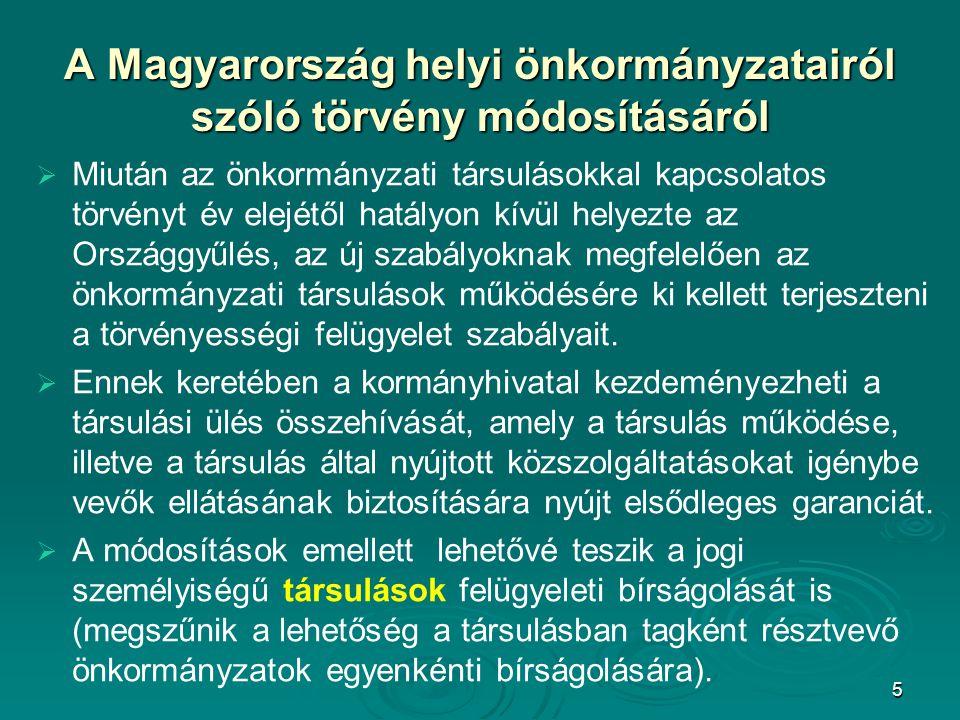 6 A Magyarország helyi önkormányzatairól szólótörvény módosításáról A Magyarország helyi önkormányzatairól szóló törvény módosításáról Módosultak a felügyeleti bírság megállapításával kapcsolatos eljárási szabályok is (141.