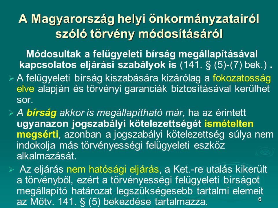 6 A Magyarország helyi önkormányzatairól szólótörvény módosításáról A Magyarország helyi önkormányzatairól szóló törvény módosításáról Módosultak a fe