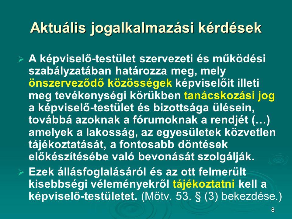 9 Aktuális jogalkalmazási kérdések Az Mötv.a polgármester részére bevezetett két új jogkört.