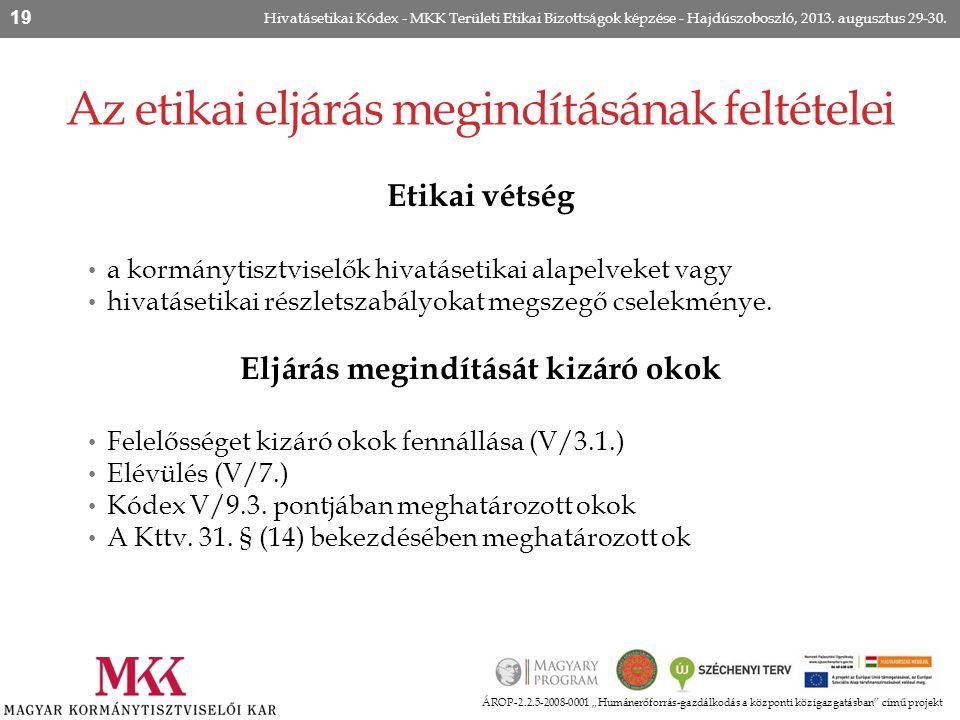 """Az etikai eljárás megindításának feltételei ÁROP-2.2.5-2008-0001 """"Humánerőforrás-gazdálkodás a központi közigazgatásban"""" című projekt Hivatásetikai Kó"""