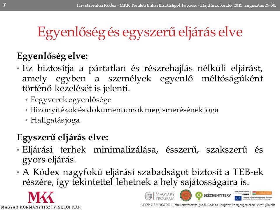 """Egyenlőség és egyszerű eljárás elve ÁROP-2.2.5-2008-0001 """"Humánerőforrás-gazdálkodás a központi közigazgatásban"""" című projekt Hivatásetikai Kódex - MK"""