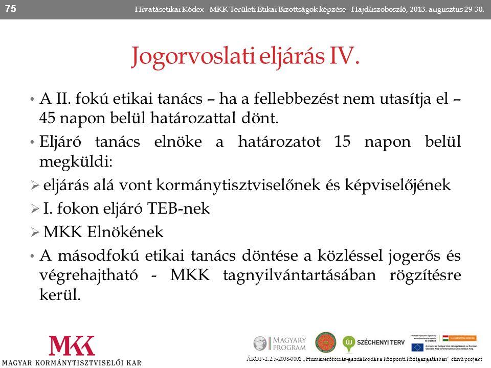 """Jogorvoslati eljárás IV. ÁROP-2.2.5-2008-0001 """"Humánerőforrás-gazdálkodás a központi közigazgatásban"""" című projekt Hivatásetikai Kódex - MKK Területi"""
