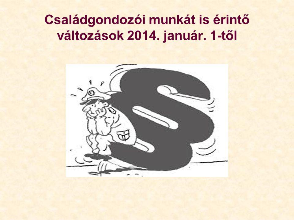 Családgondozói munkát is érintő változások 2014. január. 1-től