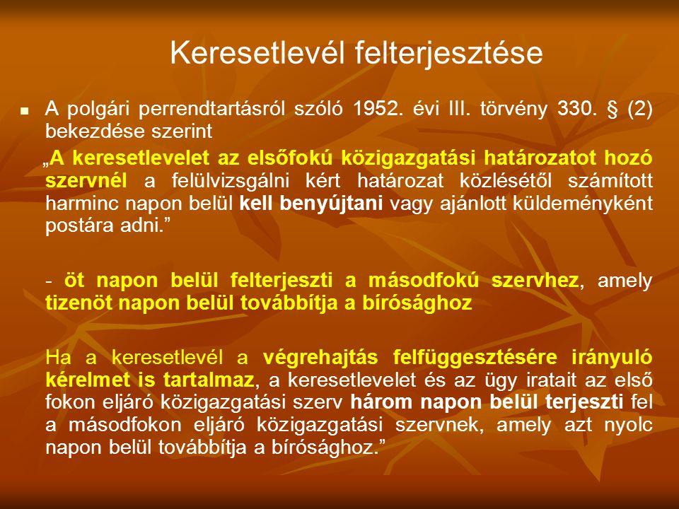 """Keresetlevél felterjesztése A polgári perrendtartásról szóló 1952. évi III. törvény 330. § (2) bekezdése szerint """"A keresetlevelet az elsőfokú közigaz"""