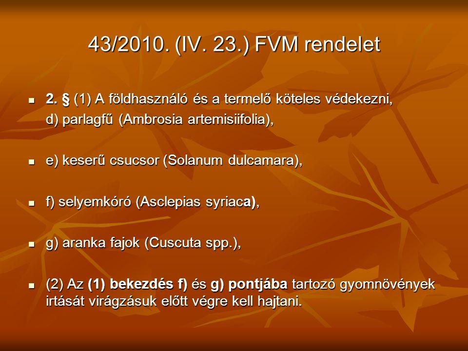43/2010.(IV. 23.) FVM rendelet 2. § (1) A földhasználó és a termelő köteles védekezni, 2.