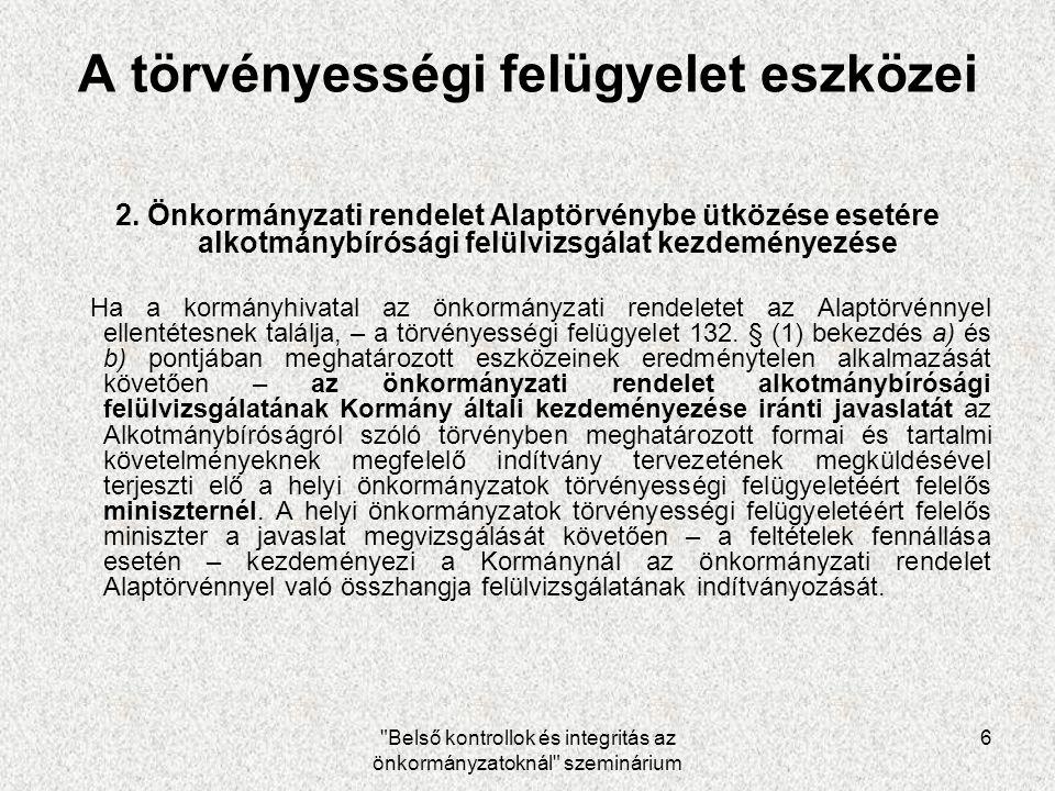 Belső kontrollok és integritás az önkormányzatoknál szeminárium 6 A törvényességi felügyelet eszközei 2.