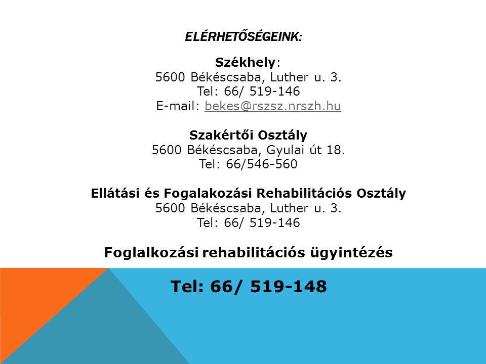 ELÉRHETŐSÉGEINK: Székhely: 5600 Békéscsaba, Luther u. 3. Tel: 66/ 519-146 E-mail: bekes@rszsz.nrszh.hubekes@rszsz.nrszh.hu Szakértői Osztály 5600 Béké