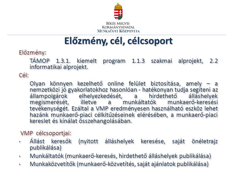M UNKAÜGYI K ÖZPONTJA Előzmény: TÁMOP 1.3.1. kiemelt program 1.1.3 szakmai alprojekt, 2.2 informatikai alprojekt. Cél: Olyan könnyen kezelhető online