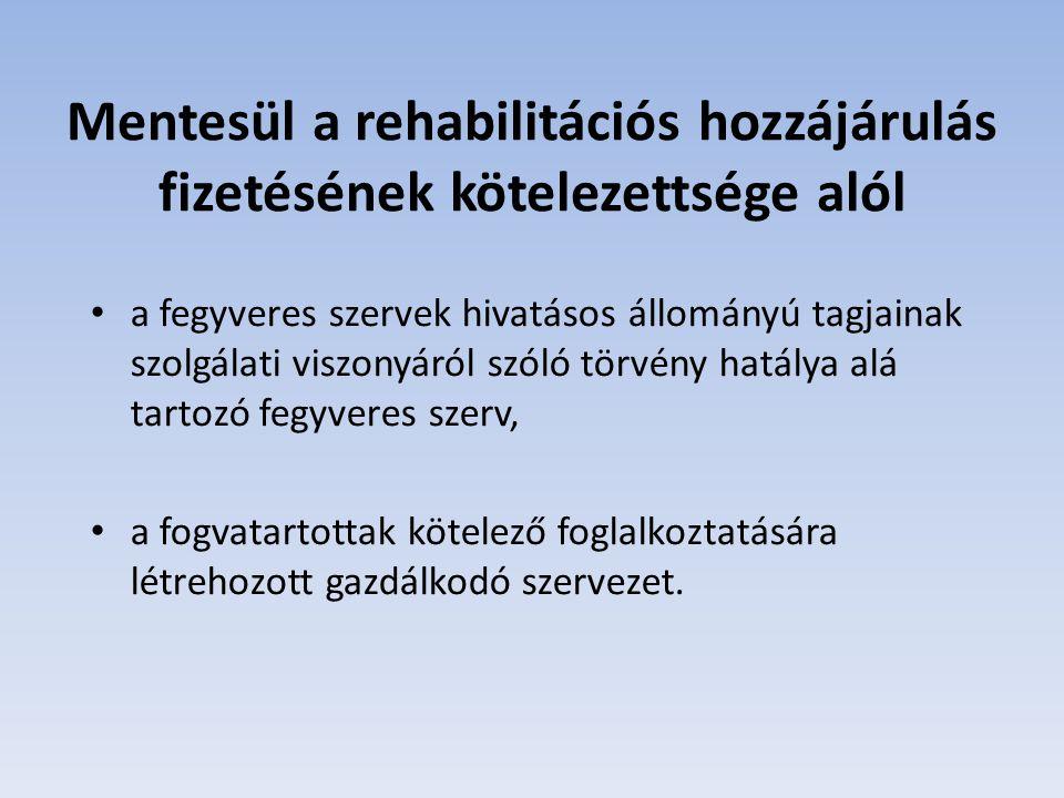A rehabilitációs hatóság az akkreditált munkáltató részére pályázati úton ( 2012.