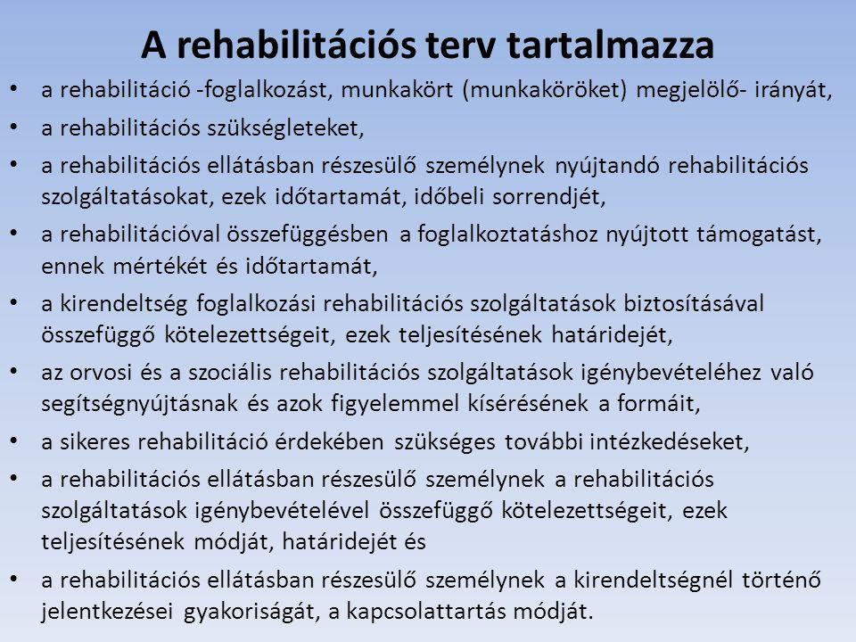 A rehabilitációs szolgáltatások rehabilitációs célú  foglalkozási,  orvosi,  szociális szolgáltatások.