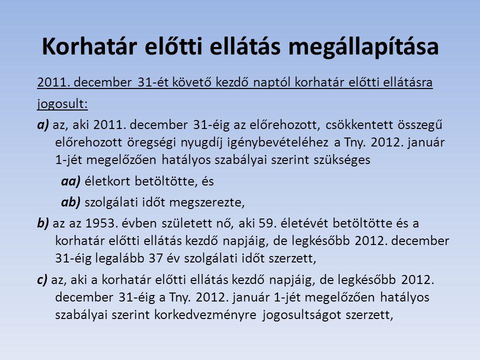 d) az, aki 2011.december 31-éig a bányásznyugdíjról szóló rendelet 2012.