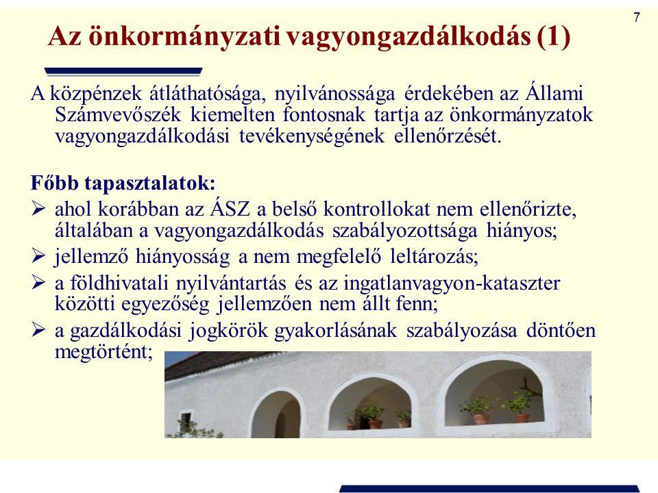 7 Az önkormányzati vagyongazdálkodás (1) A közpénzek átláthatósága, nyilvánossága érdekében az Állami Számvevőszék kiemelten fontosnak tartja az önkor