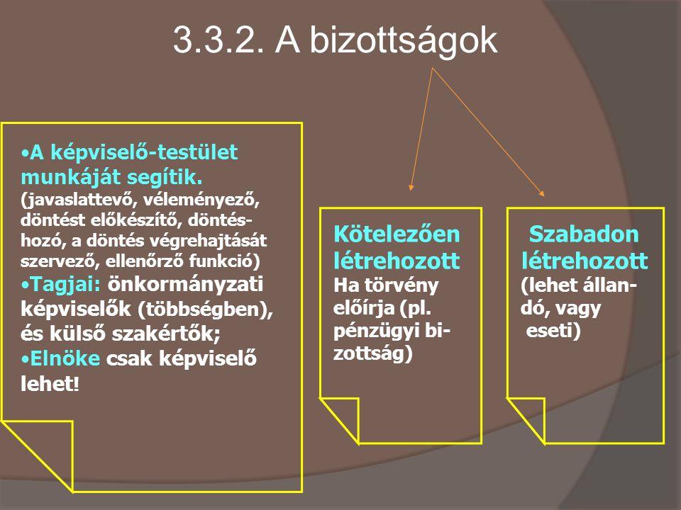3.3.2.A bizottságok A képviselő-testület munkáját segítik.