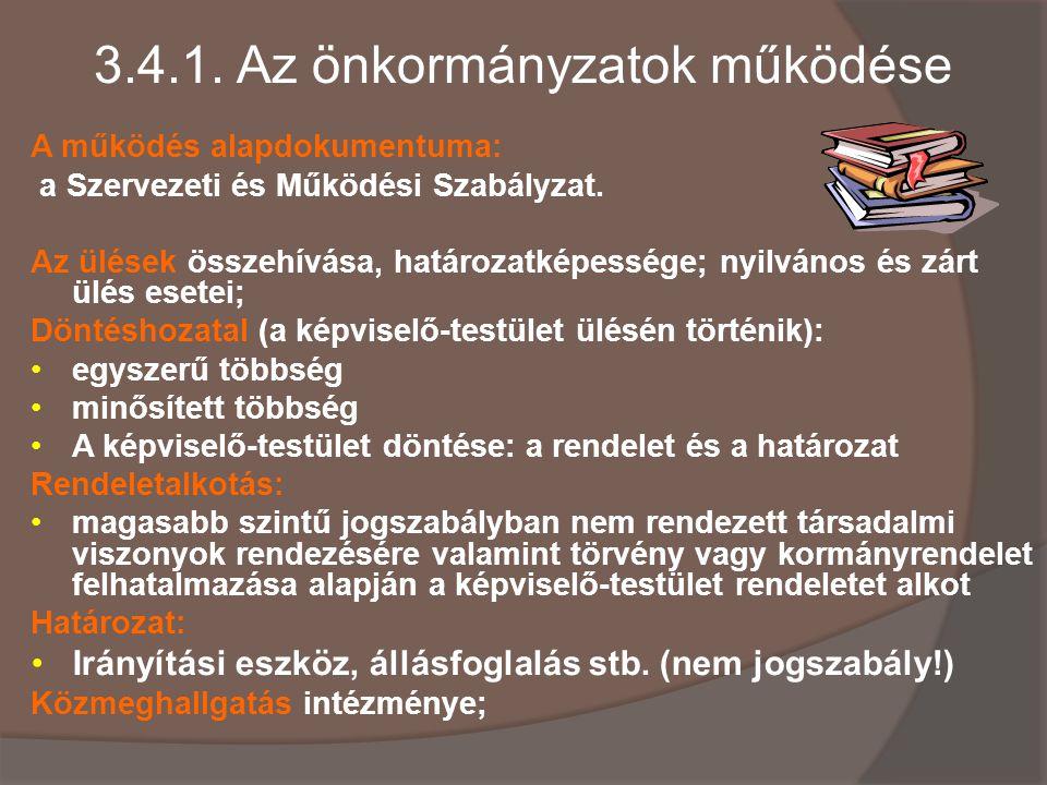 3.4.1.Az önkormányzatok működése A működés alapdokumentuma: a Szervezeti és Működési Szabályzat.