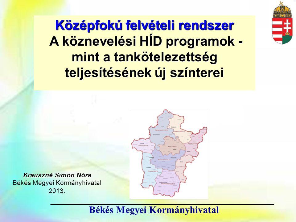 1 Középfokú felvételi rendszer A köznevelési HÍD programok - mint a tankötelezettség teljesítésének új színterei A köznevelési HÍD programok - mint a