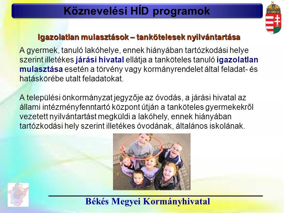 17 Békés Megyei Kormányhivatal Köznevelési HÍD programok A gyermek, tanuló lakóhelye, ennek hiányában tartózkodási helye szerint illetékes járási hiva