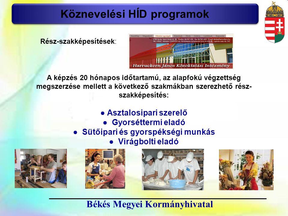 22 Békés Megyei Kormányhivatal Köznevelési HÍD programok Rész-szakképesítések: A képzés 20 hónapos időtartamú, az alapfokú végzettség megszerzése mell