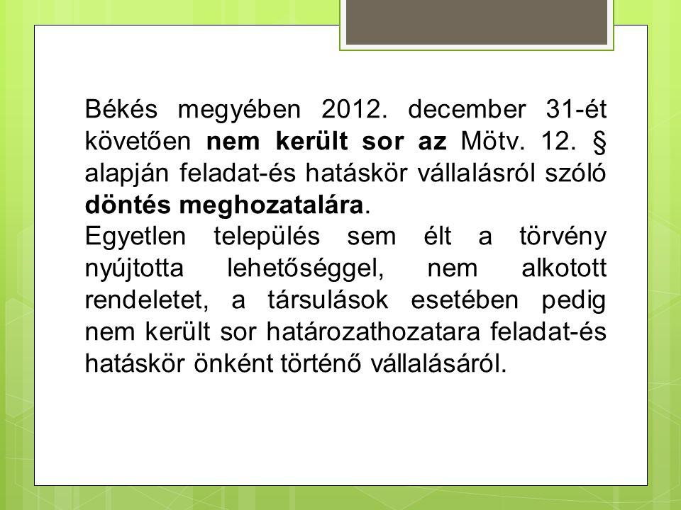 Békés megyében 2012.december 31-ét követően nem került sor az Mötv.
