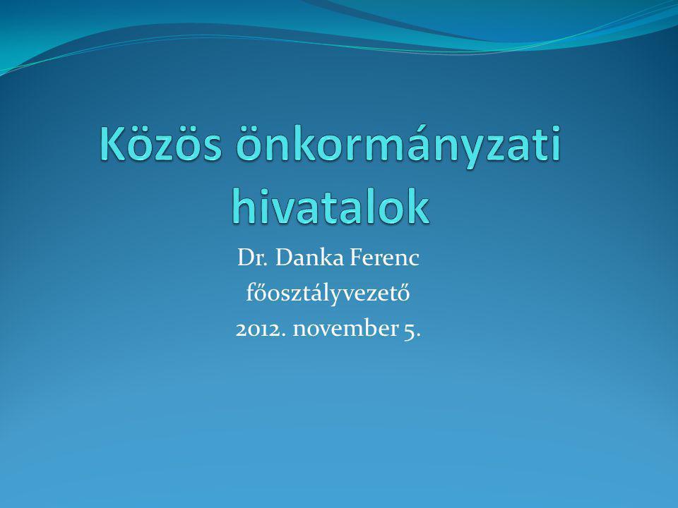 Dr. Danka Ferenc főosztályvezető 2012. november 5.