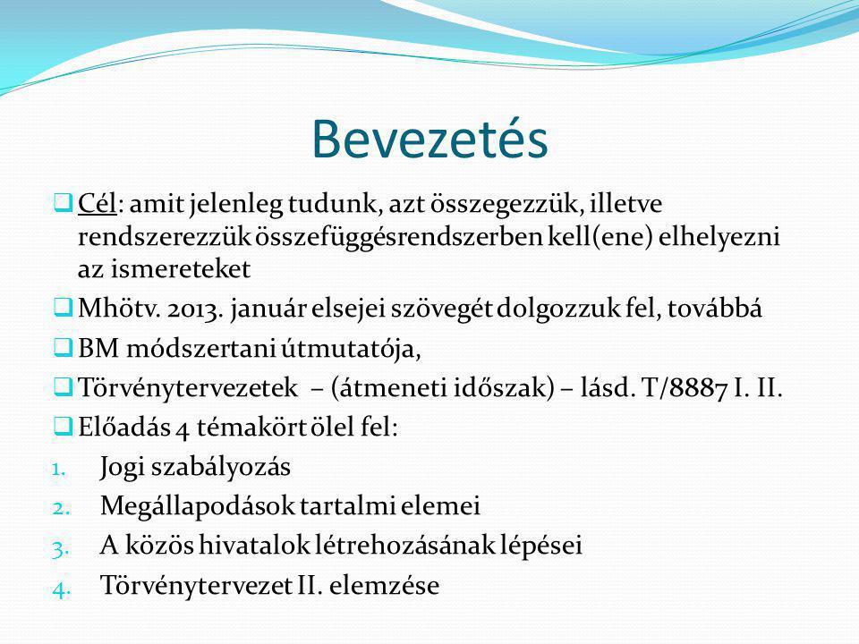 MEGÁLLAPODÁSOK TARTALMA Az elnevezés miatt módosítani kell az alapító okiratot is és a polgármesteri hivatal szmsz-ét is – 2013.