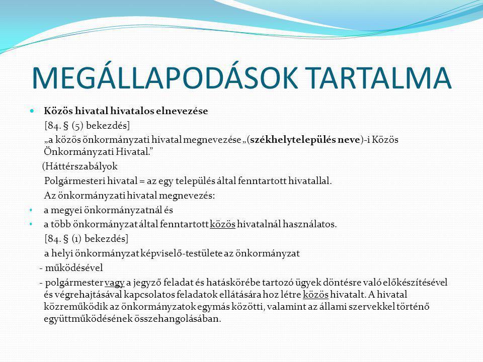 MEGÁLLAPODÁSOK TARTALMA Közös hivatal hivatalos elnevezése [84.
