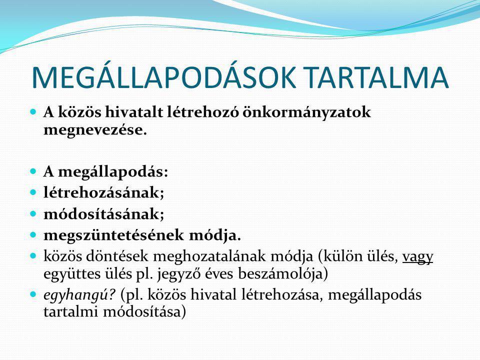 MEGÁLLAPODÁSOK TARTALMA A közös hivatalt létrehozó önkormányzatok megnevezése.