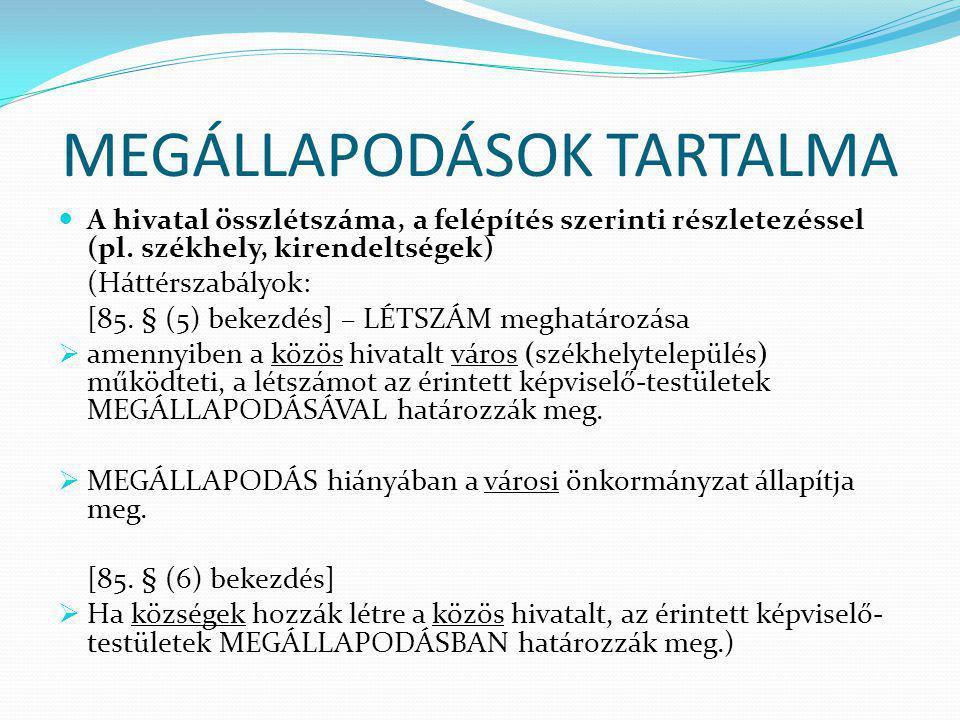 MEGÁLLAPODÁSOK TARTALMA A hivatal összlétszáma, a felépítés szerinti részletezéssel (pl.