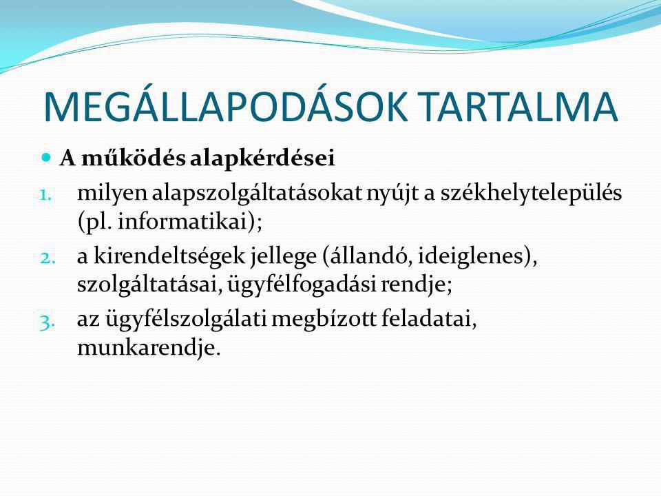 MEGÁLLAPODÁSOK TARTALMA A működés alapkérdései 1.
