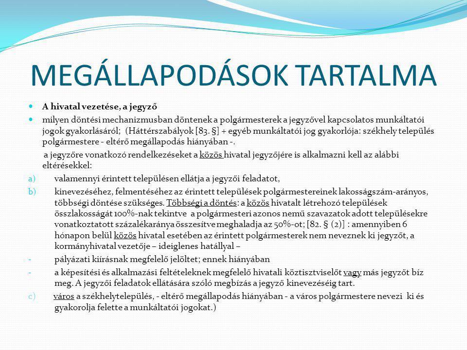 MEGÁLLAPODÁSOK TARTALMA A hivatal vezetése, a jegyző milyen döntési mechanizmusban döntenek a polgármesterek a jegyzővel kapcsolatos munkáltatói jogok gyakorlásáról; (Háttérszabályok [83.