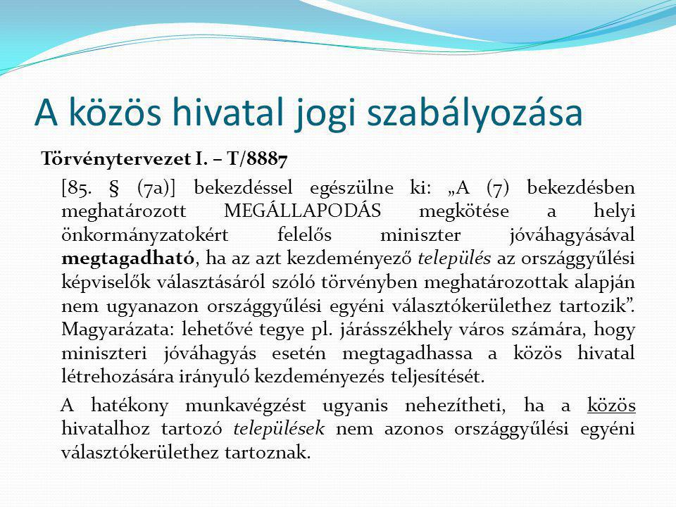 A közös hivatal jogi szabályozása Törvénytervezet I.