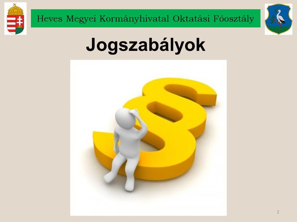 2 Heves Megyei Kormányhivatal Oktatási Főosztály Jogszabályok