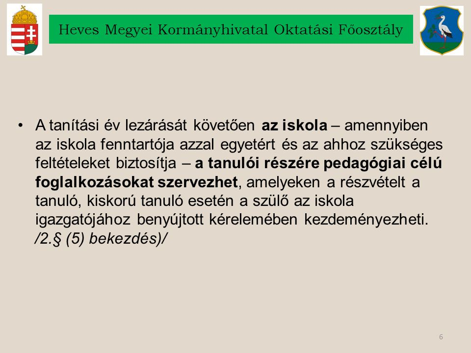 87 Heves Megyei Kormányhivatal Oktatási Főosztály Az egyes rendészeti feladatokat ellátó személyek tevékenységéről, valamint egyes törvényeknek az iskolakerülés elleni fellépést biztosító módosításáról szóló 2012.