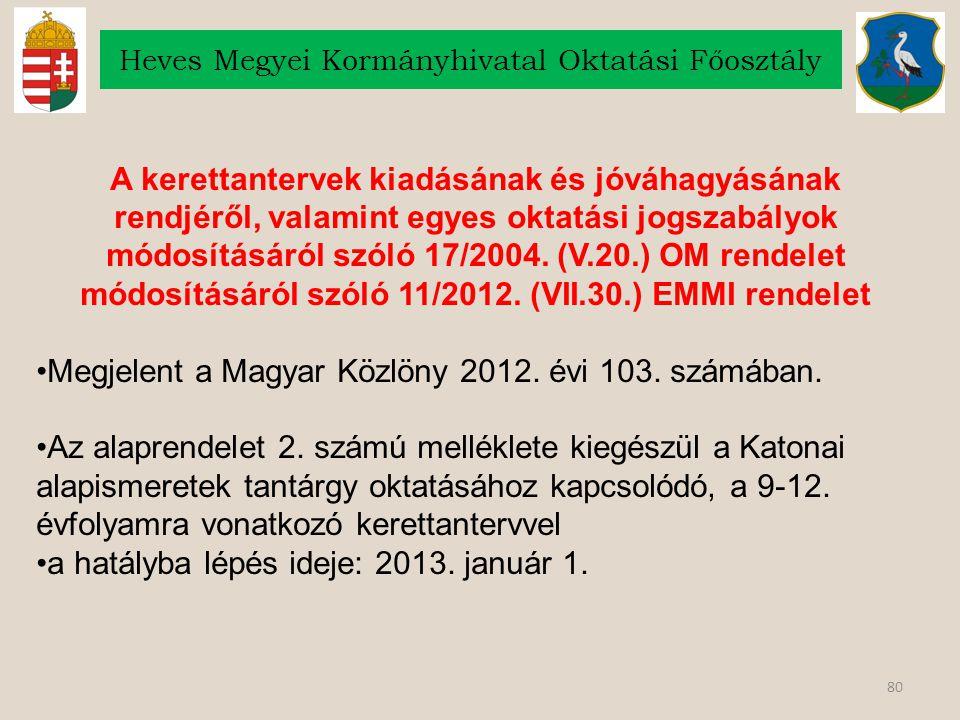 80 Heves Megyei Kormányhivatal Oktatási Főosztály A kerettantervek kiadásának és jóváhagyásának rendjéről, valamint egyes oktatási jogszabályok módosí