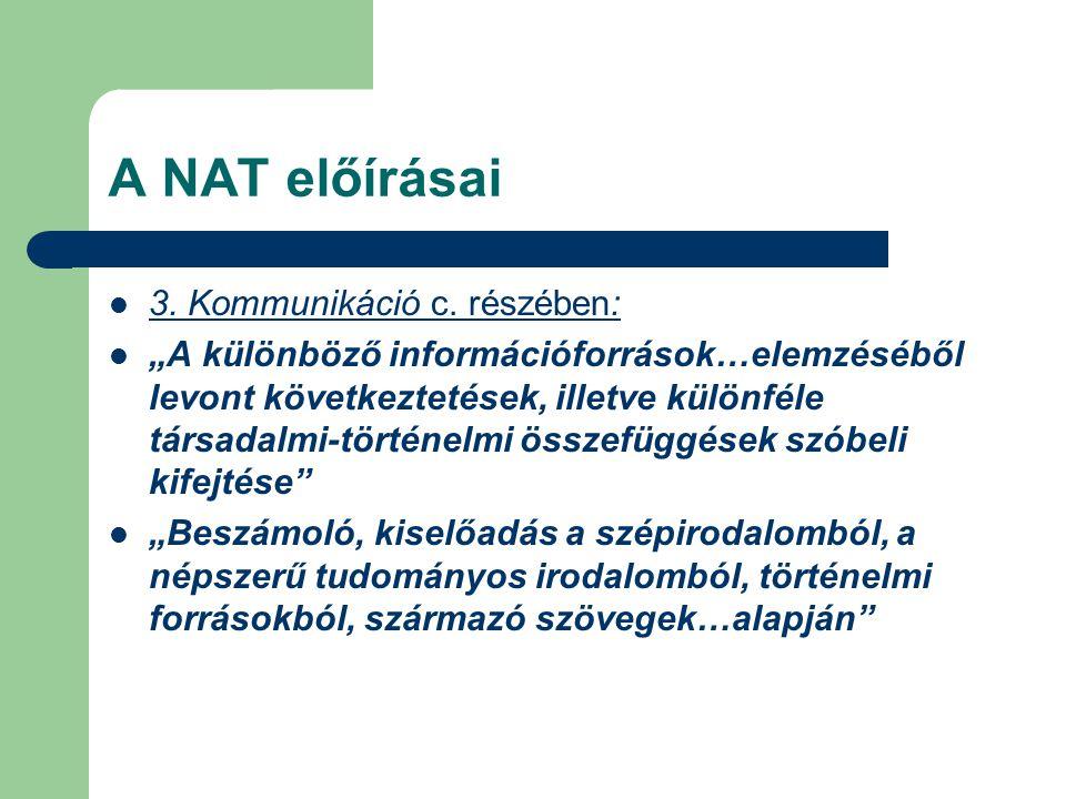 """A NAT előírásai 3. Kommunikáció c. részében: """"A különböző információforrások…elemzéséből levont következtetések, illetve különféle társadalmi-történel"""