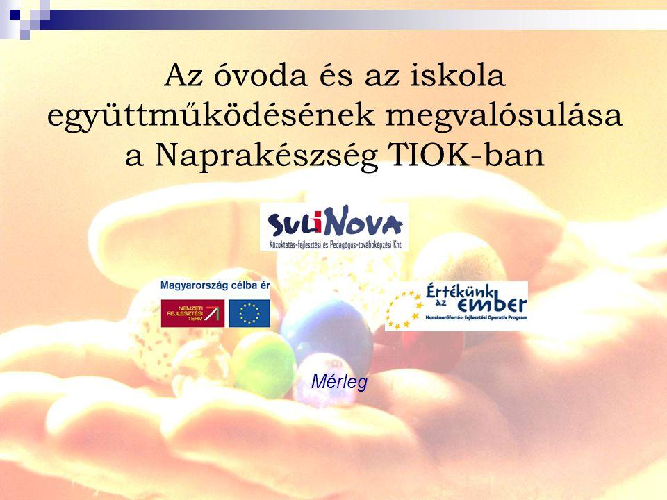 Az óvoda és az iskola együttműködésének megvalósulása a Naprakészség TIOK-ban Mérleg