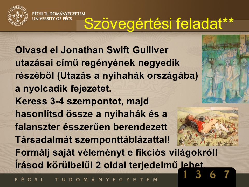 Szövegértési feladat** Olvasd el Jonathan Swift Gulliver utazásai című regényének negyedik részéből (Utazás a nyihahák országába) a nyolcadik fejezete